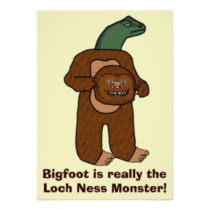 ... funny poster on Zazzle reveals the shocking truth about Bigfoot