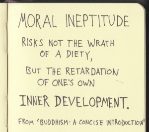 Moral ineptitude risks not the wrath of a diety, but the retardation ...