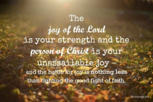 The Joy of the Lord is your Strength !