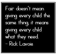... means giving every child what they need. #fairness #character #lavoie