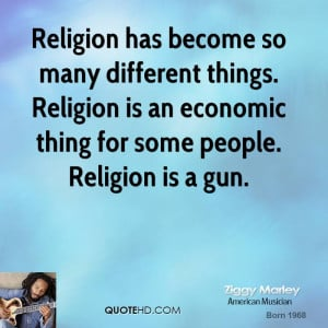 Religion has become so many different things. Religion is an economic ...