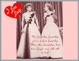 Lucy and Ethel Friend Quotes | Love Lucy Deco Bottle Design Lucy and ...