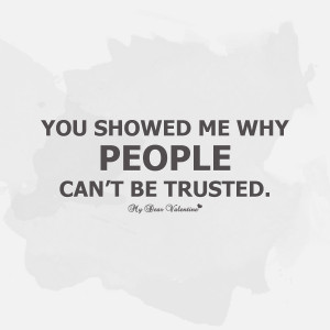 Trusted You Quotes Tumblr I trusted you .