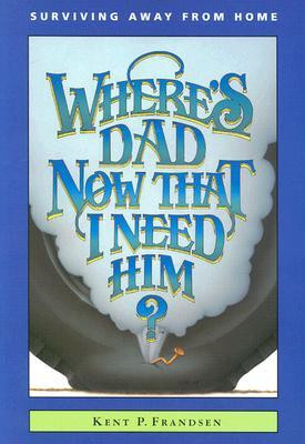 "Start by marking ""Where's Dad Now That I Need Him?: Surviving Away ..."