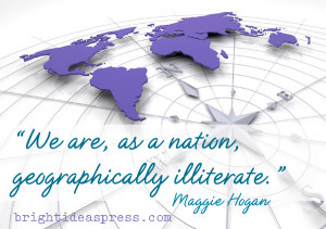 We are geographically illiterate.
