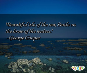 Beautiful isle of the sea, Smile on the brow of the waters .