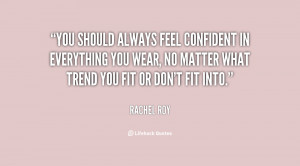You should always feel confident in everything you wear, no matter ...