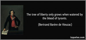The tree of liberty only grows when watered by the blood of tyrants ...