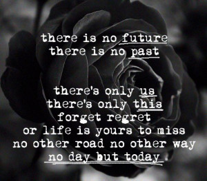 broadway, lyrics, music, musical, no day but today, quote, rent, rose