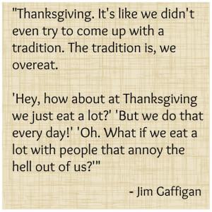 jim-gaffigan-thanksgiving-quote