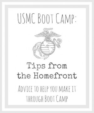 We Lived Happily Ever After: USMC Boot Camp: Tips From the Homefront!