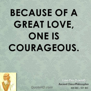 lao-tzu-lao-tzu-because-of-a-great-love-one-is.jpg