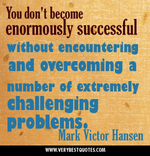... and overcoming a number of extremely challenging problems