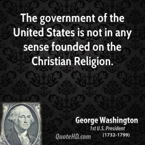 The government of the United States is not in any sense founded on the ...