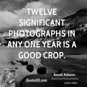 Ansel Adams Photography Quotes