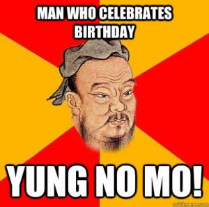 man who celebrates birthday yung no mo confucius says