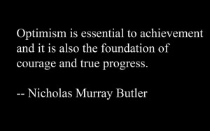 Quotes By Famous People: Optimism Is Essential To Achievement Quote ...
