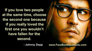If you love two people at the same time, choose the second one