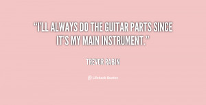 ll always do the guitar parts since it's my main instrument.""