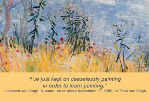 ve just kept on ceaselessly painting in order to learn painting ...