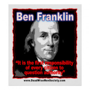 Benjamin Franklin Question Authority Quote Poster