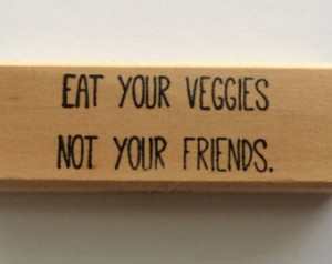 Stamp - Eat Your Veggies Not Your Friends - Funny Animal Vegan Quote ...