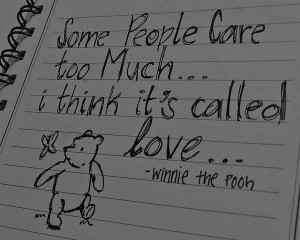 Some people care too much i think its called love being in love quote