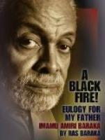 Black Fire!: Eulogy for My Father Imamu Amiri Baraka by Ras Baraka ...