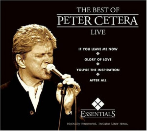 The Best of Peter Cetera: Live