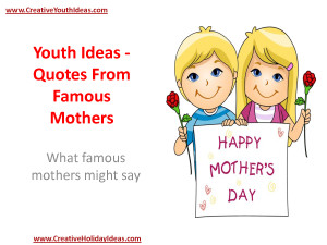 Youth Ideas - Quotes From Famous Mothers by sappken