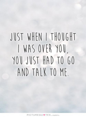 Break Up Quotes Breaking Up Quotes Over You Quotes Talk Quotes