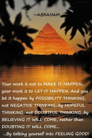 Abraham-Hicks Quote - love this. Let it happen by possibility thinking ...