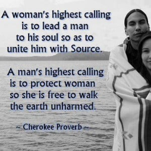 woman's highest calling is to lead a man to his soul so as to unite ...