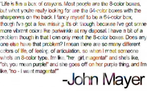funny,john,mayer,quote,life,in,crayonns,quotes,color ...