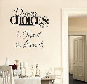 Dining room wall quotes quotesgram for Small room quotes