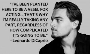 ... Performing, Leonardo Di Caprio, Actor Quotes, Leonardo Dicaprio Quotes