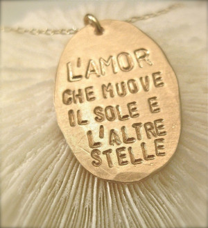 Italian Quote Necklace – Dantes God in GOLD. ~ The love that moves ...