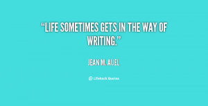 quote-Jean-M.-Auel-life-sometimes-gets-in-the-way-of-62513.png