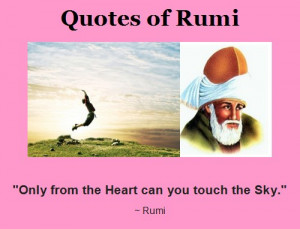 Rumi Quotes - Only from the Heart can you touch the Sky - Jalal ad-Din ...