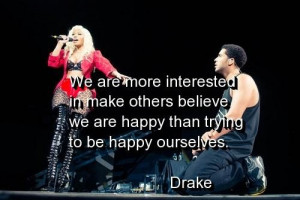 Drake quotes and sayings ourselves happy belief