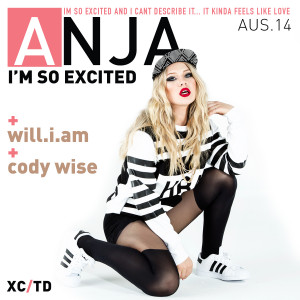 Anja Nielsen | I'm So Excited (feat. Will.I.Am & Cody Wise)