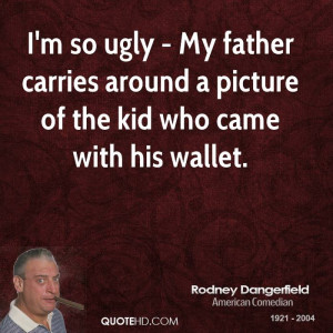 so ugly - My father carries around a picture of the kid who came ...