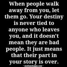 ... like starting a new chapter and when they leave that chapter is done