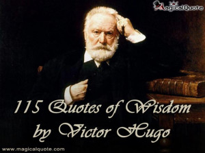 115 Quotes of Wisdom by Victor Hugo