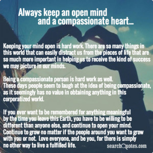 Always Keep An Open Mind And A Compassionate Heart Quotes