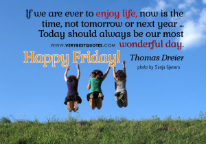Have A Wonderful Friday Quotes Have a nice day!