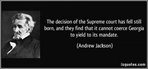 The decision of the Supreme court has fell still born, and they find ...