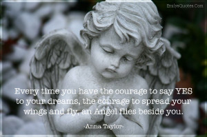 ... your dreams, the courage to spread your wings and fly, an Angel flies