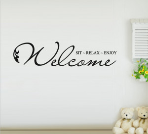 ... Welcome-Sit-Relax-Enjoy-Removable-Vinyl-Romantic-Family-Quotes-Living