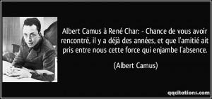 Albert Camus à René Char: - Chance de vous avoir rencontré, il y a ...